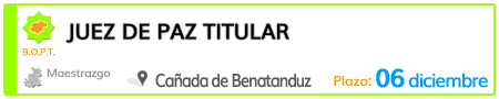 Juez de Paz Titular en Cañada de Benatanduz