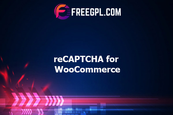 reCAPTCHA for WooCommerce Nulled Download Free