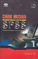 Judul Buku : Cara Mudah Melakukan Analisa Statistik Dengan SPSS (Studi Kasus, Pembahasan dan Teknik Membaca Output) Disertai CD