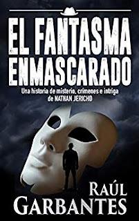El fantasma enmascarado- Raul Garbantes
