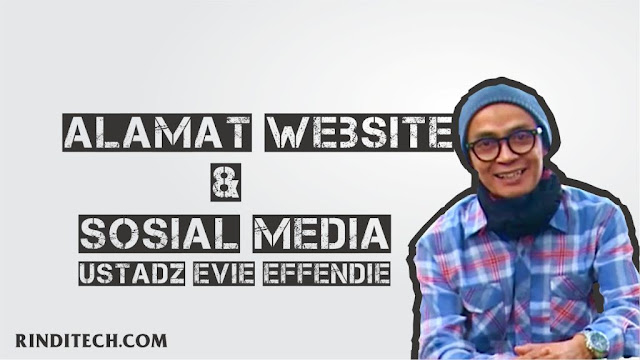 Alamat Website & Sosial Media Ustadz Evie Effendie Resmi (Official)