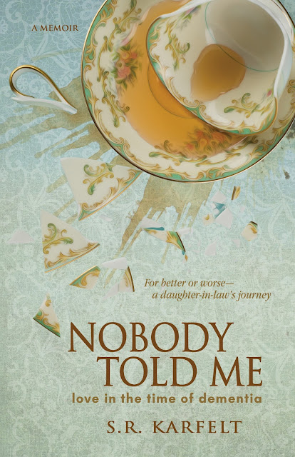 Nobody Told Me by S.R. Karfelt