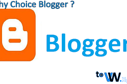 Reasons for choosing Blogger