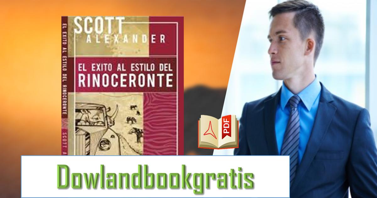 DESCARGAR GRATIS EL RINOCERONTE DE SCOTT ALEXANDER
