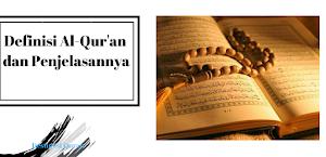 Definisi Al-Qur'an dan Penjelasannya