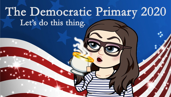 image of a cartoon version of me drinking a big cup of tea, pictured in front of a patriotic stars-and-stripes graphic, to which I've added text reading: 'The Democratic Primary 2020: Let's do this thing.'
