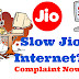 How to make a complaint against Jio for slow internet speed in your area?
