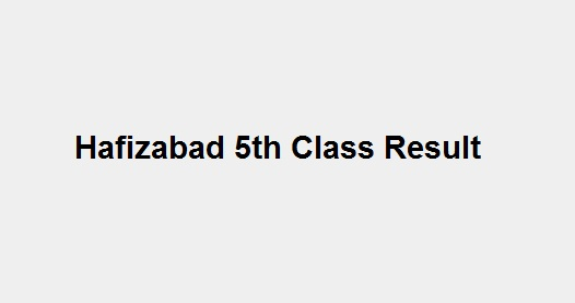 Hafizabad 5th Class Result 2019 - BISE PEC Hafizabad Board 5th Results