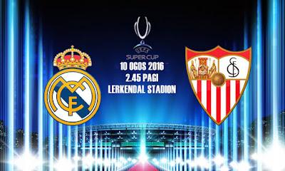 Real Madrid Vs Sevilla 9 Ogos 2016