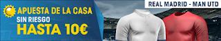 william hill promocion 10 euros Real Madrid vs Man Utd 23 julio