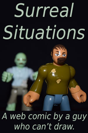 poster advert for Surreal Situations, a web comic by a guy who can't draw.