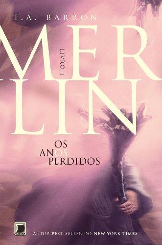 Merlin - vol. 1 - Os anos perdidos - Thomas A. Barron