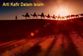 Memahami Dan Mempelajari Makna Kafir Dalam Al-Qur'an