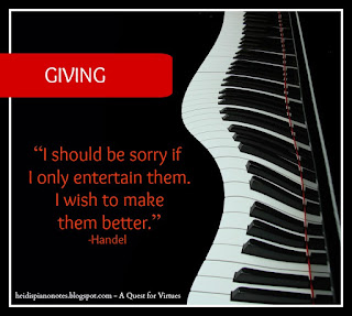 "A Quest For Virtues Music Teaching Quote "" I should be sorry if I only entertain them.  I wish to make them better. "" -Handel"