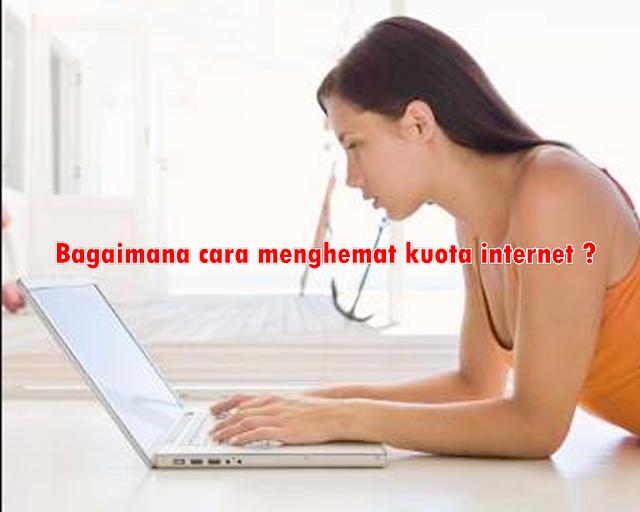Cara Menghemat Kuota Internet Ini Terbukti Bisa Menghemat Kuota dan Bikin Internet Kenceng, Silahkan Coba !