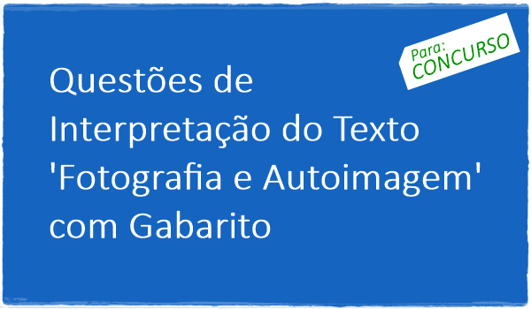 questoes-de-interpretacao-do-texto-fotografia-e-autoimagem-com-gabarito