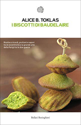 biscotti di Baudelaire- Alice B. Toklas-Bollati Boringhieri