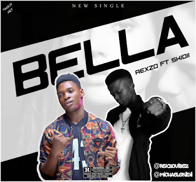 Music: Bella - Rexzo ft skidii