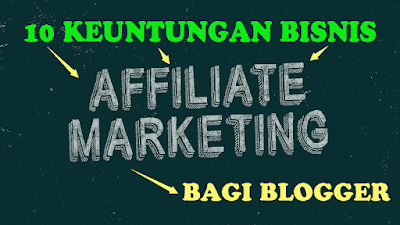 10 Keuntungan  Affiliate Marketing bagi Blogger Pemula