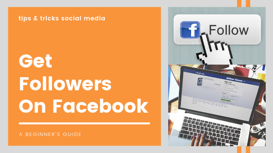 How To Get More Followers On Your Facebook Page<br/>