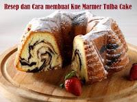 Resep dan Cara membuat Kue Marmer Tulban Cake
