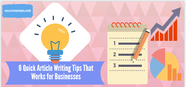 6-Quick-Article-Writing-Tips-That-Works-for-Businesses
