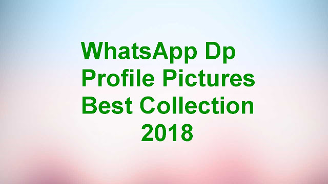 [Latest 2018] WhatsApp DP & Profile Pictures Collection 2018