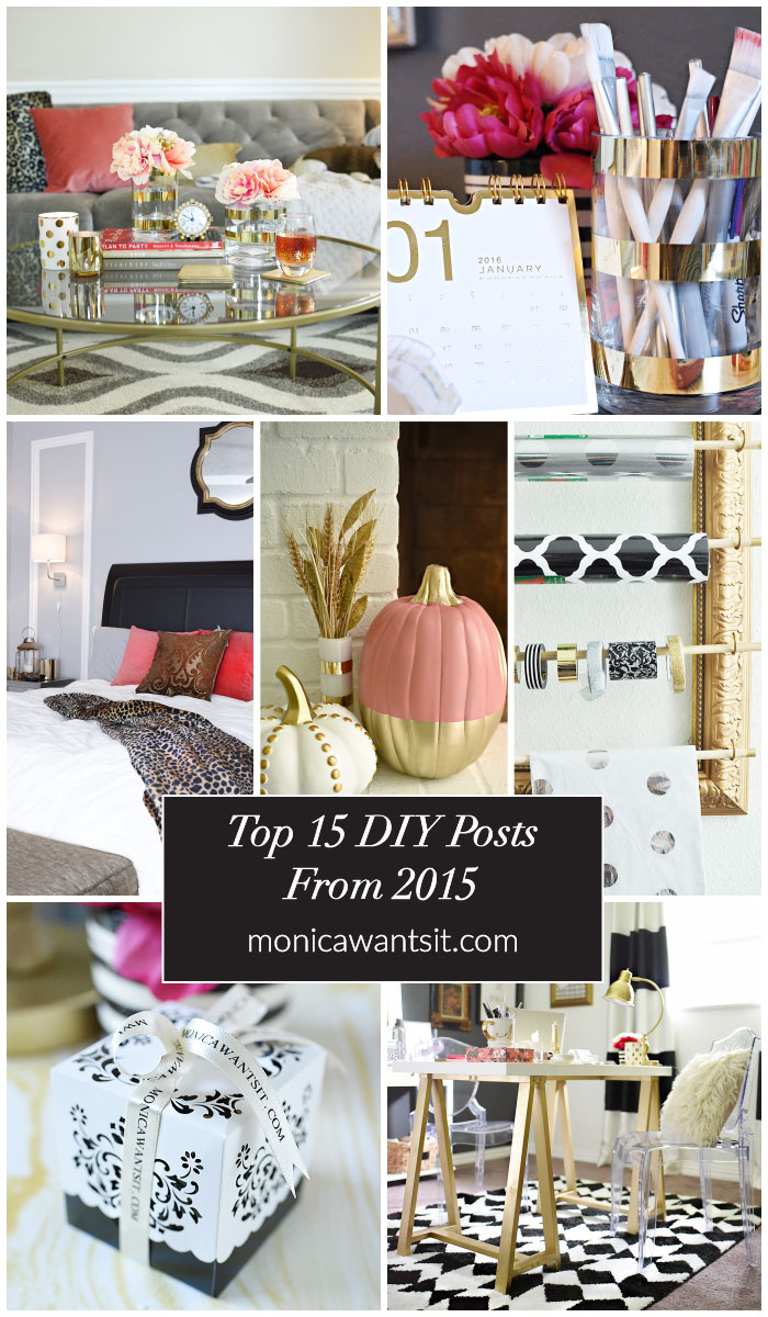Top 15 posts in 2015 at MonicaWantsIt.com She has many great, affordable ideas for making your home more beautiful and glam.