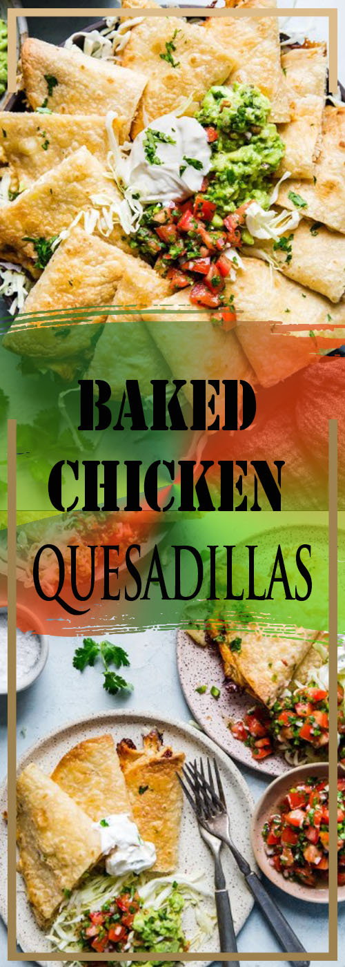 BAKED CHICKEN QUESADILLAS RECIPE