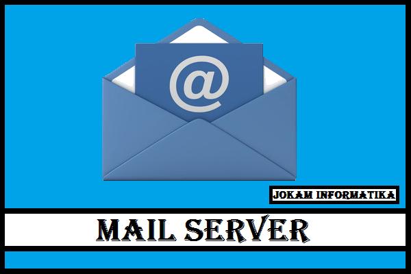 Mail Server : Pengertian, Fungsi Dan Cara Kerja Lengkap - JOKAM INFORMATIKA