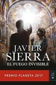 El fuego invisible / Javier Sierra.