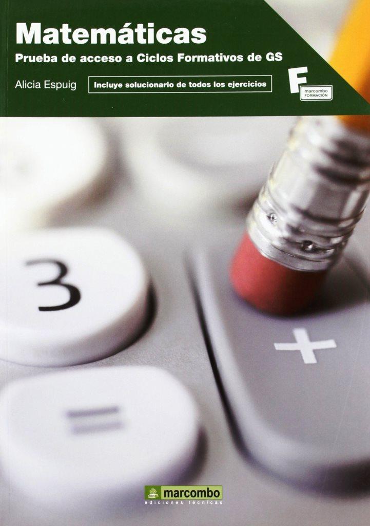 Matemáticas: Prueba de acceso a Ciclos Formativos de GS – Alicia Espuig