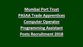 Mumbai Port Trust PASAA Trade Apprentices Computer Operator Programming Assistant Posts Recruitment Notification 2018