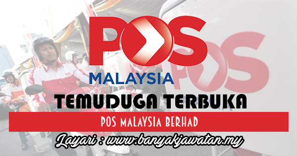 Temuduga Terbuka Terkini 2017 di Pos Malaysia Berhad www.banyakjawatan.my