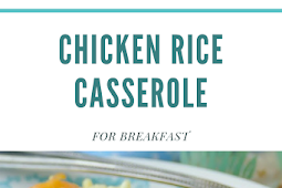 EASY BEST CHICKEN RICE CASSEROLE FOR BREAKFAST