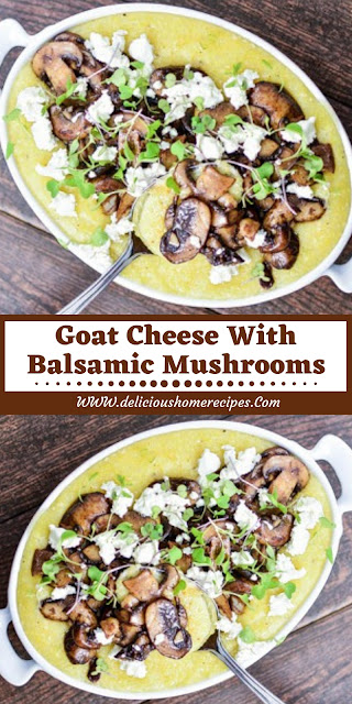 Goat Cheese With Balsamic Mushrooms