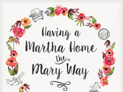 Having a Martha Home the Mary Way {A Book Review}