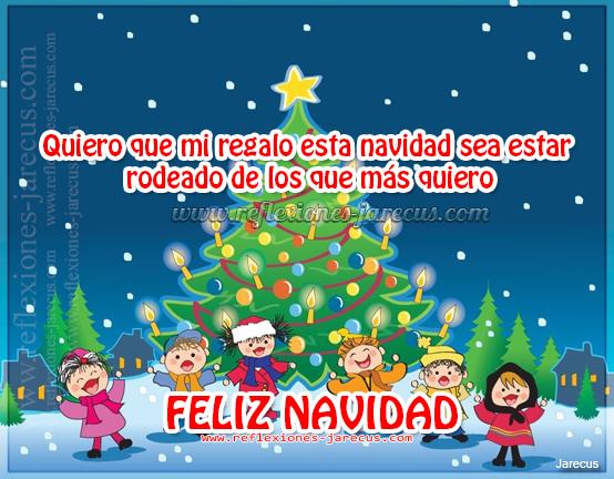 Quiero que mi regalo esta navidad sea estar rodeado de los que más quiero. Feliz navidad.