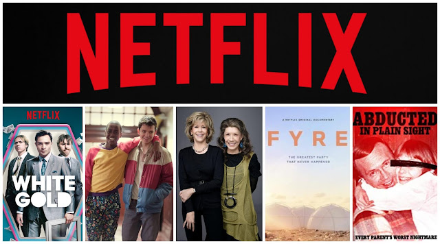 collage - Netflix logo on the top. Several show posters at the bottom - White Gold, Sex Education, Grace and Frankie, Fyre Festival, Abducted In Plain Sight