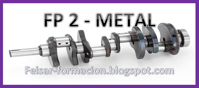 FP II - Rama METAL. Fabricación Mecánica