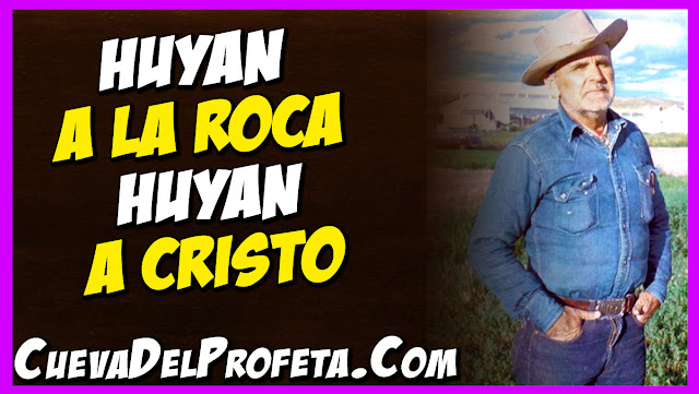 Huyan a la Roca Huyan a Cristo - Citas William Marrion Branham Mensajes