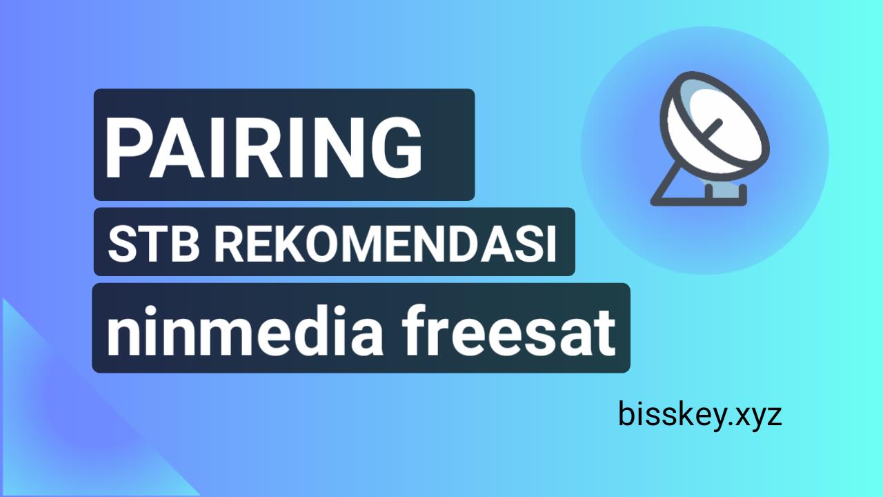 Cara Pairing STB Rekomendasi Ninmedia Freesat dengan Aplikasi KUGO
