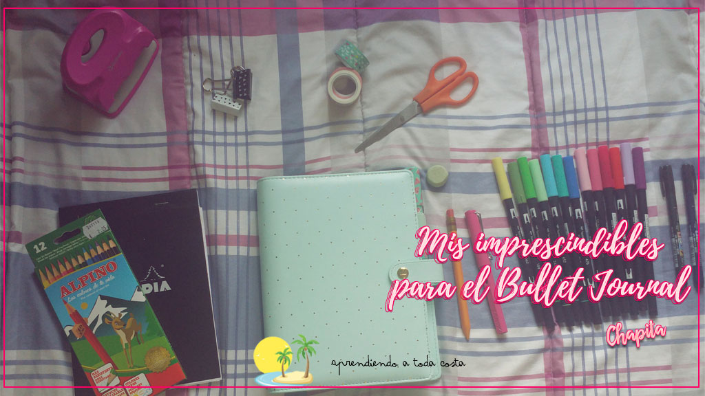 Mis imprescindibles para el Bullet Journal