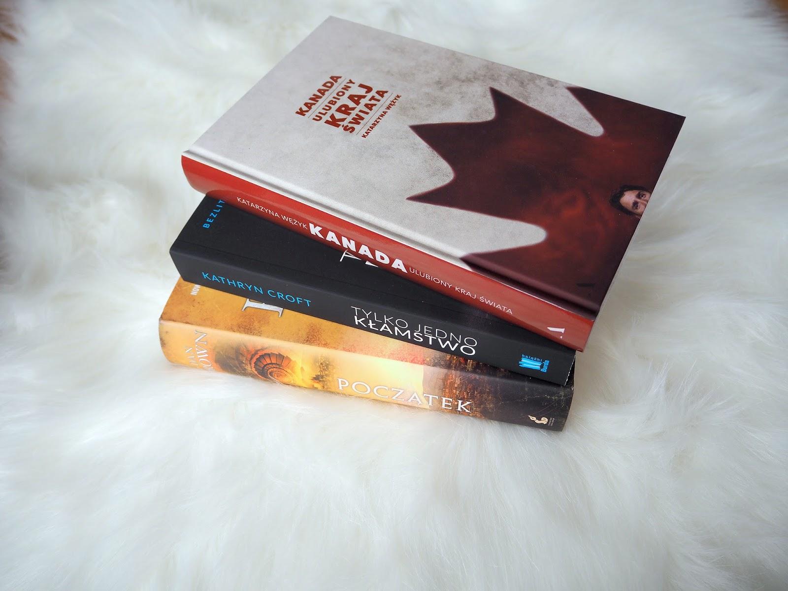 Książki, które warto przeczytać: Początek & Kanada. Ulubiony kraj świata & Tylko jedno kłamstwo