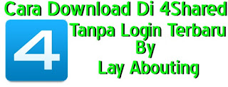 Cara Download Di 4Shared Tanpa Login Terbaru