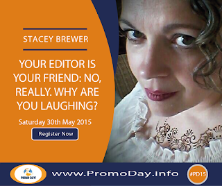 #PD15 Webinar: Your Editor is Your Friend: No, really. Why are you laughing? with Stacey Brewer, Register at www.PromoDay.info