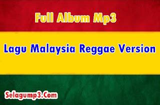 Download Lagu Malaysia Versi Reggae Full Album Mp3 Terpopuler
