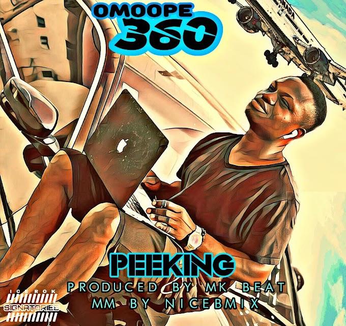 Music: Peeking - Omoope 360 prod. by mk beat