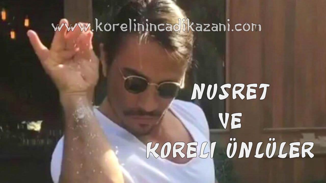 Nusret ve Koreli Ünlüler