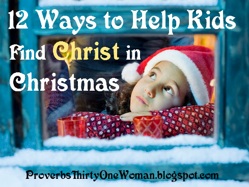 12 Ways to Help Kids Find Christ in Christmas